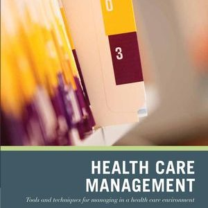 Test bank for Wiley Pathways Healthcare Management: Tools and Techniques for Managing in a Health Care Environment 1st Edition by Lombardi