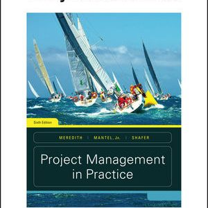 Solution manual for Project Management in Practice 6th Edition by Meredith