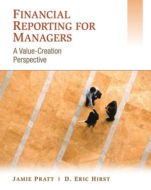Solution manual for Financial Reporting for Managers: A Value-Creation Perspective 1st Edition by Pratt