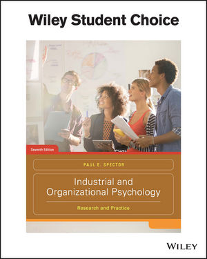 Test bank for Industrial and Organizational Psychology: Research and Practice 7th Edition by Spector