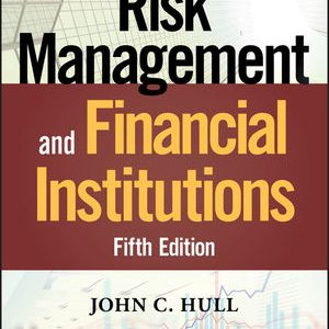 Solution manual for Risk Management and Financial Institutions 5th Edition by Hull