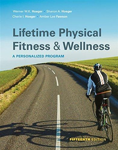 Solution manual for Lifetime of Physical Fitness and Wellness 5th Edition by Hoeger