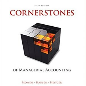 Solution manual for Cornerstones of Managerial Accounting 6th Edition by Mowen