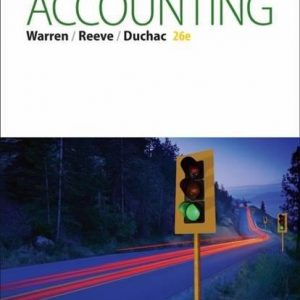 Solution manual for Accounting 26th Edition Carl S. Warren, James M. Reeve, Jonathan Duchac ISBN: 9781285743615 9781285743615