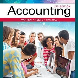 Solution manual for Accounting 27th Edition Carl S. Warren, James M. Reeve, Jonathan Duchac ISBN: 9781337272094 9781337272094