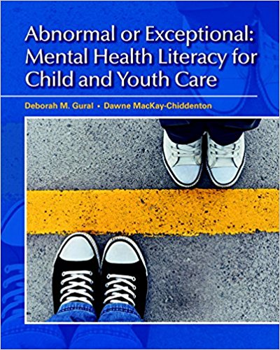 Solution manual Abnormal Or Exceptional Mental Health Literacy For Child And Youth Care First Canadian Edition 1E Gural