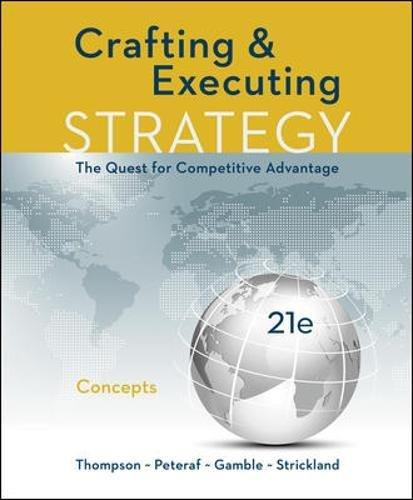 Solution manual Crafting & Executing Strategy The Quest For Competitive Advantage Concepts 21E Thompson