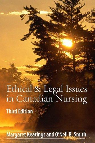 Test Bank Ethical & Legal Issues In Canadian Nursing 3E Keatings