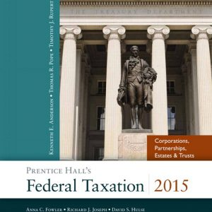 Test Bank (Complete Download) for   Prentice Hall's Federal Taxation 2015 Corporations