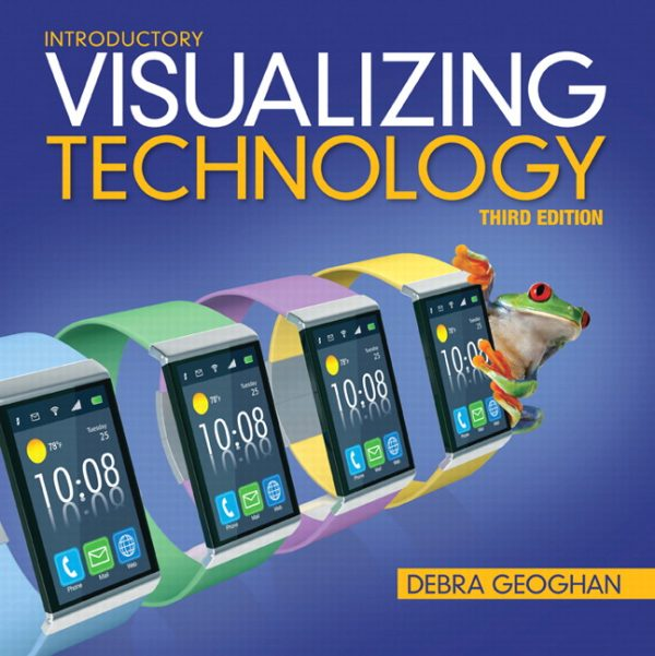 Test Bank (Complete Download) for   Visualizing Technology