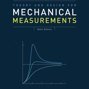 Solution Manual (Complete Download) for   Theory and Design for Mechanical Measurements