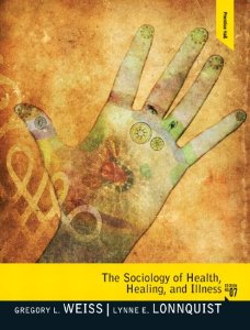 Test Bank (Complete Download) for  The Sociology of Health Healing and Illness 7th Edition Gregory L Weiss