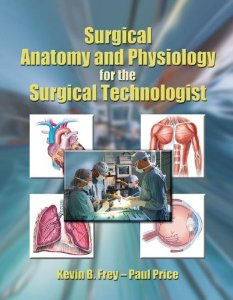 Test Bank (Complete Download) for  Surgical Anatomy and Physiology for the Surgical Technologist: Frey