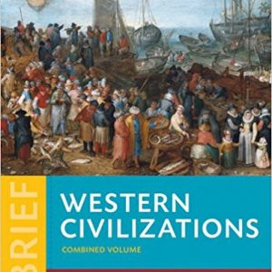 Test Bank (Complete Download) for Western Civilizations: Their History & Their Culture