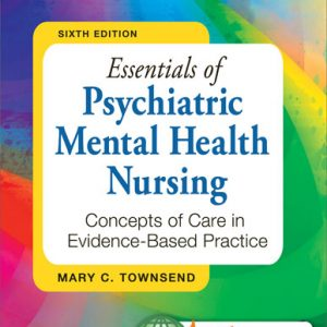 Test Bank (Complete Download) for Essentials of Psychiatric Mental Health Nursing : Concepts of Care in Evidence-Based Practice