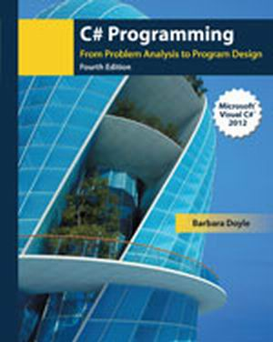 Solution Manual (Complete Download) for   C# Programming: From Problem Analysis to Program Design
