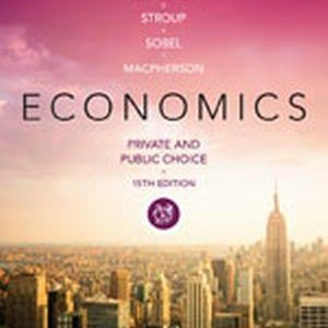 Test Bank (Complete Download) for   Economics: Private and Public Choice