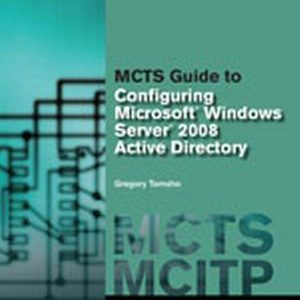 Solution Manual (Complete Download) for   MCTS Guide to Configuring Microsoft® Windows Server® 2008 Active Directory (Exam #70-640)