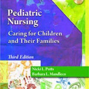 Solution Manual (Complete Download) for   Pediatric Nursing: Caring for Children and Their Families