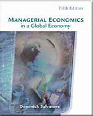 Test Bank (Complete Download) forManagerial Economics in a Global Economy