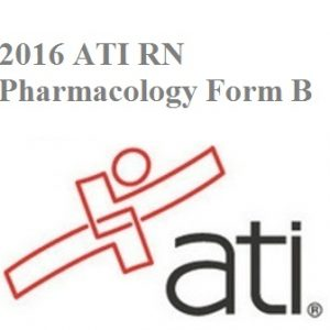 ATI Official EXAM BANK for ATI RN PROCTORED PHARMACOLOGY FORM B 2016